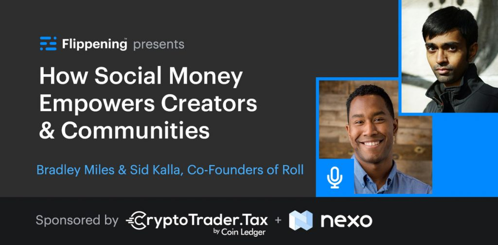 How Social Money Empowers Creators & Communities w/ Bradley Miles & Sid Kalla of Roll