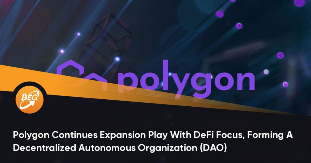 Polygon Continues Expansion Play With DeFi Focus, Forming A Decentralized Autonomous Organization